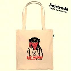 "Fairtrade Baumwolltasche Natur ""SAY NOTHING"""